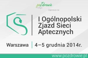 Konferencja: I Ogólnopolski Zjazd Sieci Aptecznych