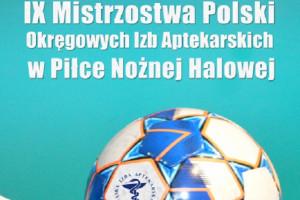 IX Mistrzostwa Polski Okręgowych Izb Aptekarskich w Piłce Nożnej